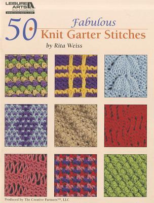 50 Fabulous Knit Garter Stitches By Weiss, Rita (EDT)
